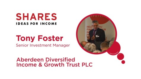 Tony Foster, Senior Investment Manager, Aberdeen Diversified Income & Growth Trust PLC